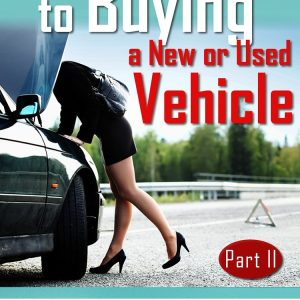 Cover - A Woman's Guide To Buying A New or Used Vehicle - Part II - AZ